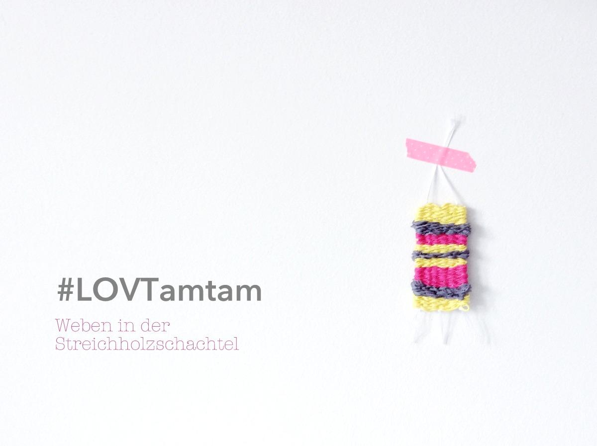 LOVTamtam weben in der Streichholzschachtel - kreatives Projekt mit Flüchtlingskindern - matchbox weaving